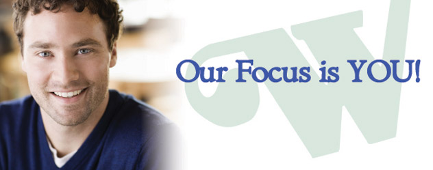 Our Focus is You!